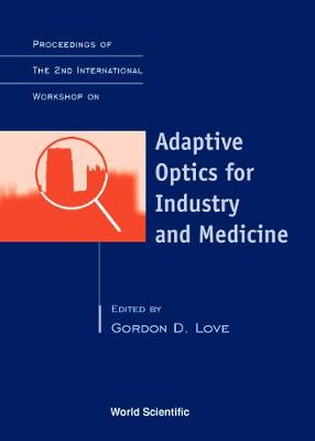 Adaptive Optics For Industry And Medicine - Proceedings Of The 2nd International Workshop