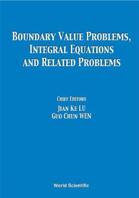 Boundary Value Problems, Integral Equations and Related Problems: Proceedings of the International Conference Beijng and Chende, Hebei, China 8-14 August 1999