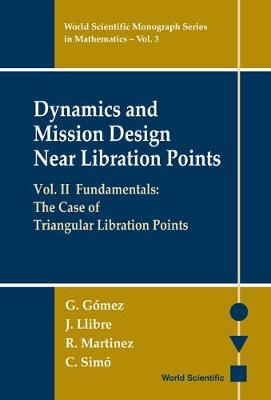 Dynamics And Mission Design Near Libration Points - Vol Ii: Fundamentals: The Case Of Triangular Libration Points
