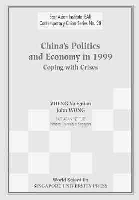 China's Politics And Economy In 1999: Coping With Crises