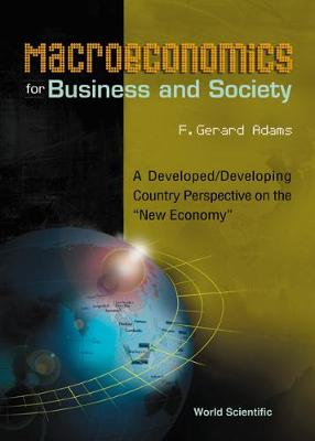 """Macroeconomics For Business And Society: A Developed/developing Country Perspective On The """"New Economy"""""""
