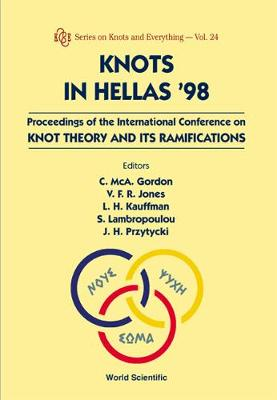 Knots In Hellas '98 - Proceedings Of The International Conference On Knot Theory And Its Ramifications
