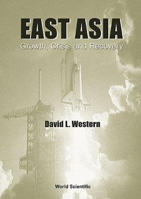 East Asia: Growth, Crisis & Recovery