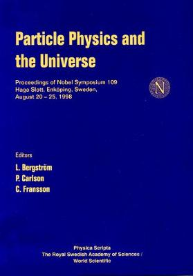 Particle Physics And The Universe, Proceedings Of Nobel Symposium 109