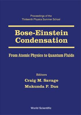 Bose-einstein Condensation - From Atomic Physics To Quantum Fluids, Procs Of The 13th Physics Summer Sch