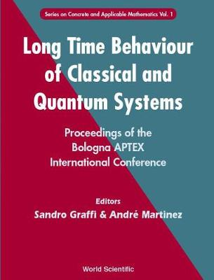 Long Time Behaviour Of Classical And Quantum Systems - Proceedings Of The Bologna Aptex International Conference