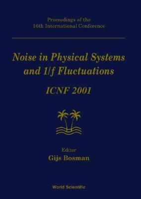 Noise In Physical Systems And 1/f Fluctuations: Icnf 2001, Procs Of The 16th Intl Conf