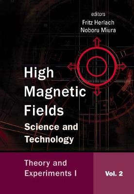 High Magnetic Fields: Science And Technology - Volume 2: Theory And Experiments I