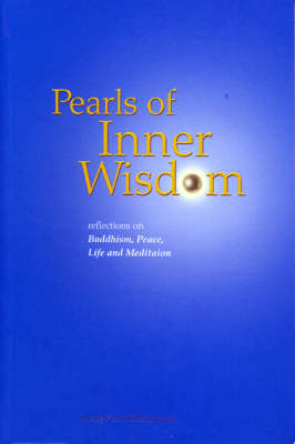 Pearls of Inner Wisdom: Reflections on Buddhism, Peace, Life and Meditation