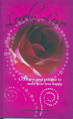 Lovely Love: All You Need to Know to Make Your Love Happy