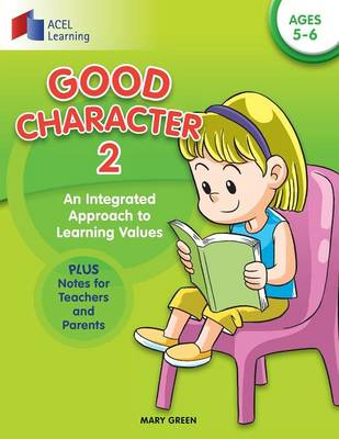 Good Character 2: An Integrated Approach to Learning Values