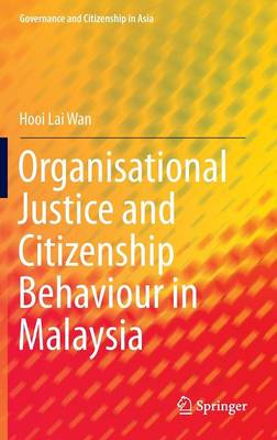 Organisational Justice and Citizenship Behaviour in Malaysia