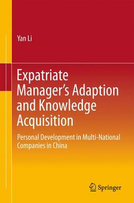 Expatriate Manager's Adaption and Knowledge Acquisition: Personal Development in Multi-National Companies in China