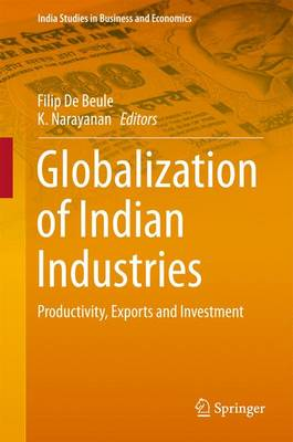Globalization of Indian Industries: Productivity, Exports and Investment