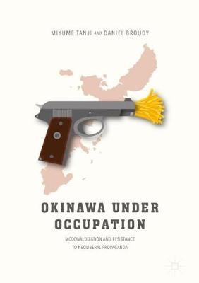 Okinawa Under Occupation: McDonaldization and Resistance to Neoliberal Propaganda