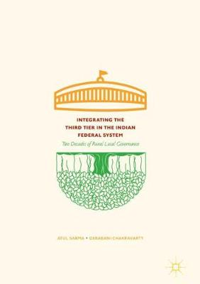Integrating the Third Tier in the Indian Federal System: Two Decades of Rural Local Governance