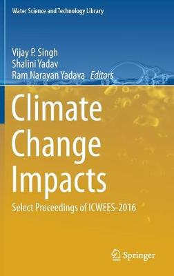 Climate Change Impacts: Select Proceedings of ICWEES-2016