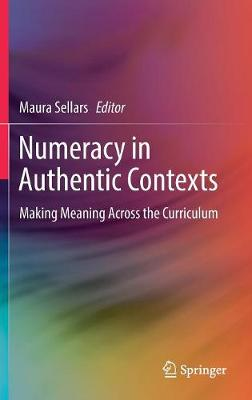 Numeracy in Authentic Contexts: Making Meaning Across the Curriculum