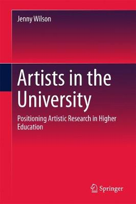 Artists in the University: Positioning Artistic Research in Higher Education