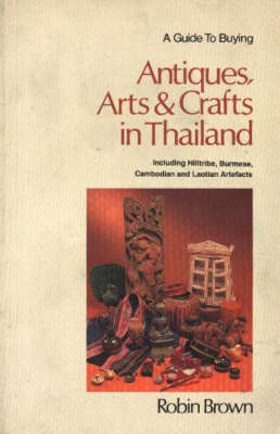 A Guide to Buying Antiques, Arts and Crafts in Thailand
