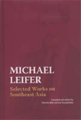 Michael Leifer: Selected Works on Southeast Asia