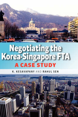 Negotiating the Korea-Singapore FTA: A Case Study