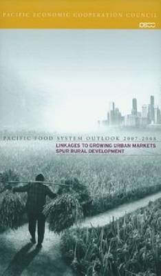 Pacific Food System Outlook 2007-2008: Linkages to Growing Urban Markets Spur Rural Development