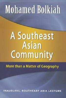 A Southeast Asian Community: More Than a Matter of Geography