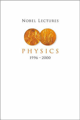 Nobel Lectures In Physics, Vol 8 (1996-2000)