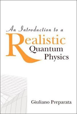 Introduction To A Realistic Quantum Physics, An