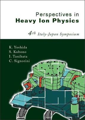 Perspectives In Heavy Ion Physics, Proceedings Of The 4th Italy-japan Symposium