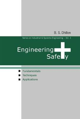 Engineering Safety: Fundamentals, Techniques, And Applications