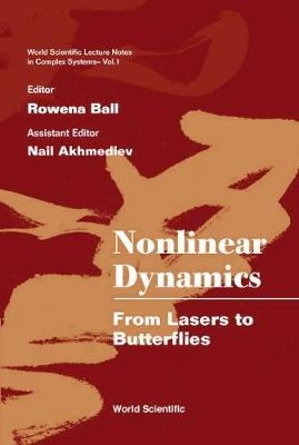 Nonlinear Dynamics: From Lasers To Butterflies: Selected Lectures From The 15th Canberra Int'l Physics Summer School