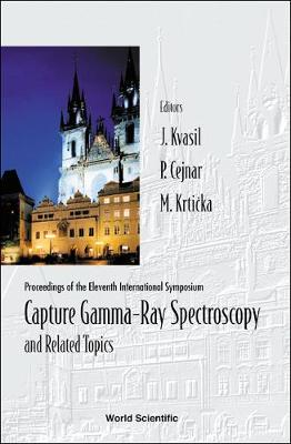 Capture Gamma-ray Spectroscopy And Related Topics, Proceedings Of The Eleventh International Symposium (Cgs-11)