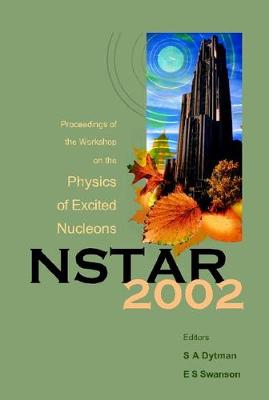 Nstar 2002 - Proceedings Of The Workshop On The Physics Of Excited Nucleons