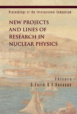 New Projects And Lines Of Research In Nuclear Physics, Proceedings Of The International Symposium