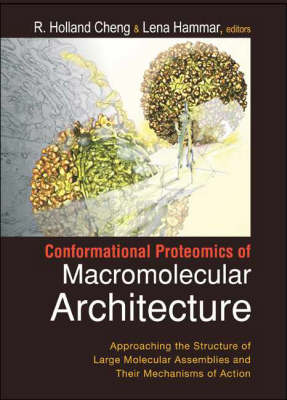 Conformational Proteomics Of Macromolecular Architecture: Approaching The Structure Of Large Molecular Assemblies And Their Mechanisms Of Action (With Cd-rom)