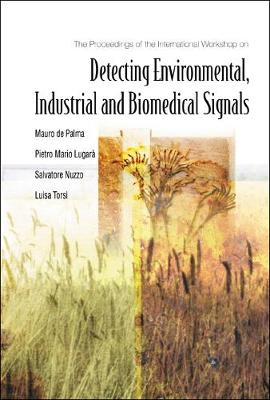 Detecting Environmental, Industrial And Biomedical Signals - Proceedings Of The International Workshop