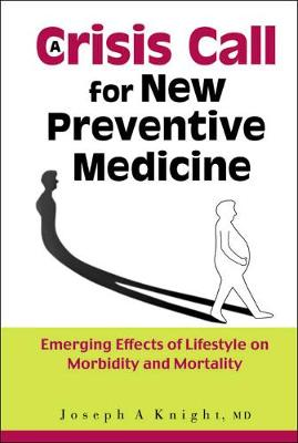 Crisis Call For New Preventive Medicine, A: Emerging Effects Of Lifestyle On Morbidity And Mortality
