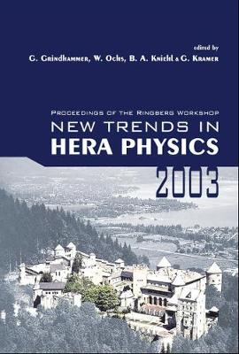 New Trends In Hera Physics 2003 - Proceedings Of The Ringberg Workshop