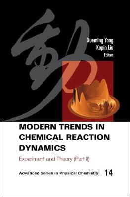 Modern Trends In Chemical Reaction Dynamics - Part Ii: Experiment And Theory