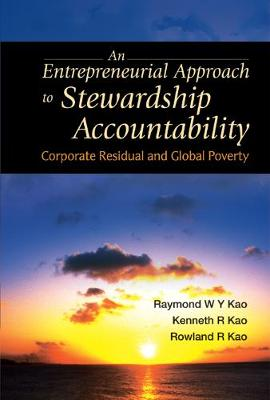 Entrepreneurial Approach To Stewardship Accountability, An: Corporate Residual And Global Poverty