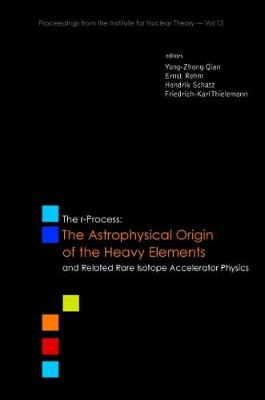 R-process, The: The Astrophysical Origin Of The Heavy Elements And Related Rare Isotope Accelerator Physics - Procs Of The First Argonne/msu/jina/int Ria Workshop