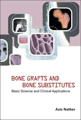 Bone Grafts And Bone Substitutes: Basic Science And Clinical Applications