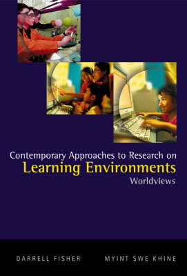 Contemporary Approaches To Research On Learning Environments: Worldviews