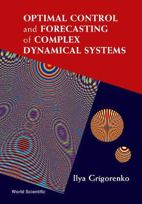 Optimal Control And Forecasting Of Complex Dynamical Systems