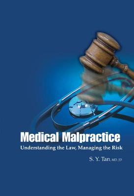 Medical Malpractice: Understanding The Law, Managing The Risk