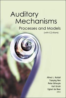 Auditory Mechanisms: Processes And Models - Proceedings Of The Ninth International Symposium (With Cd-rom)
