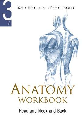 Anatomy Workbook - Volume 3: Head, Neck And Back