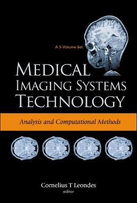 Medical Imaging Systems Technology - Volume 1: Analysis And Computational Methods